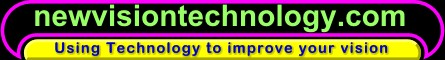 Sponsored by newvisiontechnology.com: NEW VISION. A New Generation Technology innovator for Visual Impairment. Creating and Integrating high technology to produce user-friendly and portable assistive products.